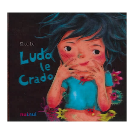 Ludo le crado - éditions Nuinui - Les cahiers de Lucie-Rose 8